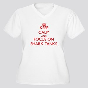 Keep Calm and focus on Shark Tanks Plus Size T-Shi