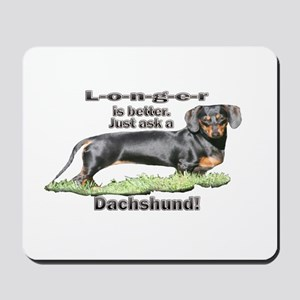 Longer is Better Dachshund Mousepad