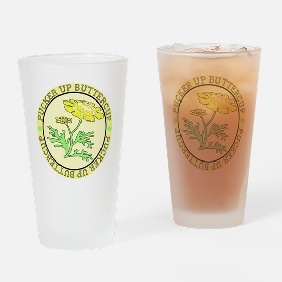 Pucker Up Buttercup Drinking Glass