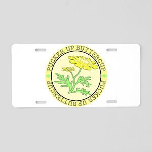 Pucker Up Buttercup Aluminum License Plate