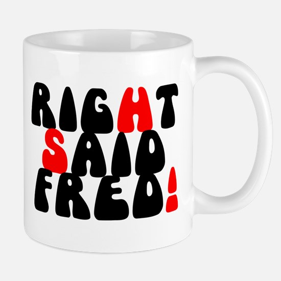 Right Said Fred! Mugs