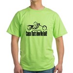 'Cause That's How We Roll! Green T-Shirt