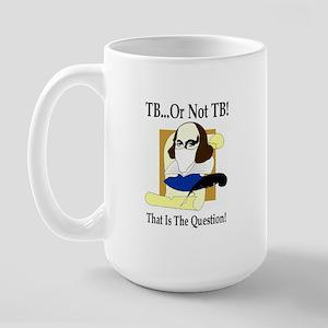 TB...Or Not TB! Large Mug