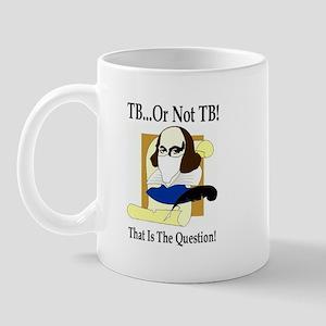 TB...Or Not TB! Mug