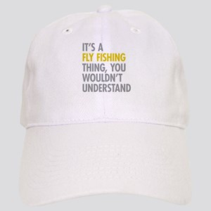 Its A Fly Fishing Thing Cap