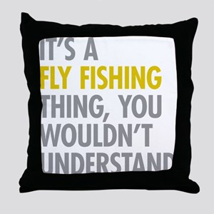 Its A Fly Fishing Thing Throw Pillow