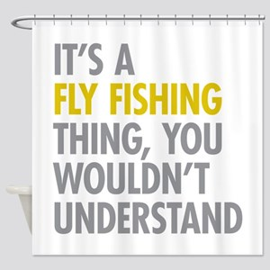 Its A Fly Fishing Thing Shower Curtain