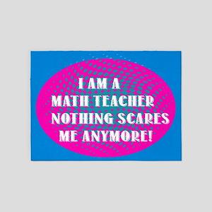I am a Math Teacher... 5'x7'Area Rug