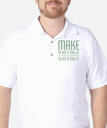 The Best of Your Life Golf Shirt
