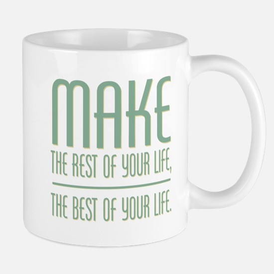 The Best of Your Life Mug