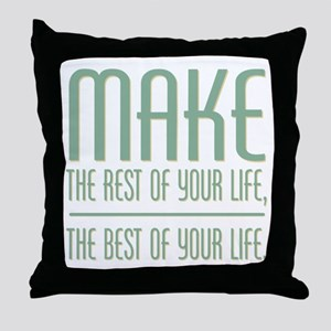 The Best of Your Life Throw Pillow