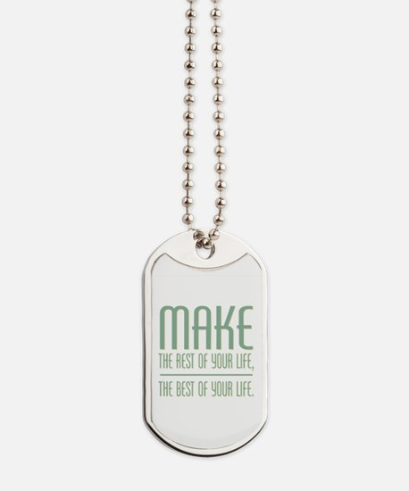 The Best of Your Life Dog Tags