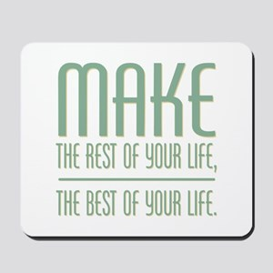The Best of Your Life Mousepad