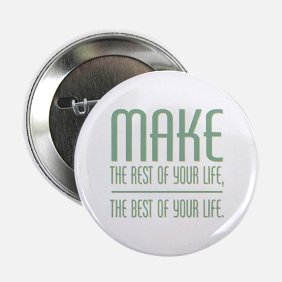 """The Best of Your Life 2.25"""" Button"""