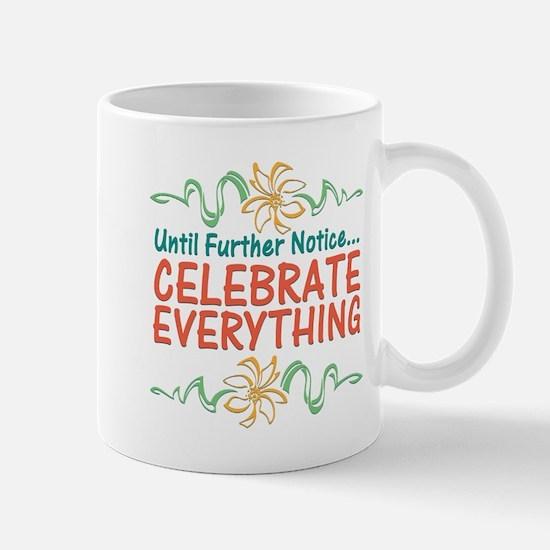 Celebrate Everything Mug