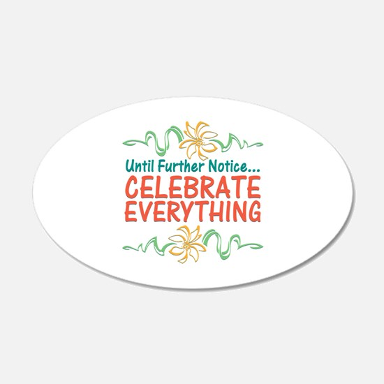 Celebrate Everything Wall Decal
