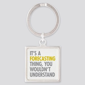 Its A Forecasting Thing Square Keychain