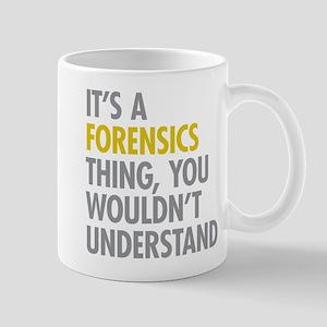 Its A Forensics Thing Mug