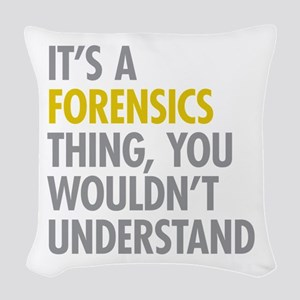 Its A Forensics Thing Woven Throw Pillow