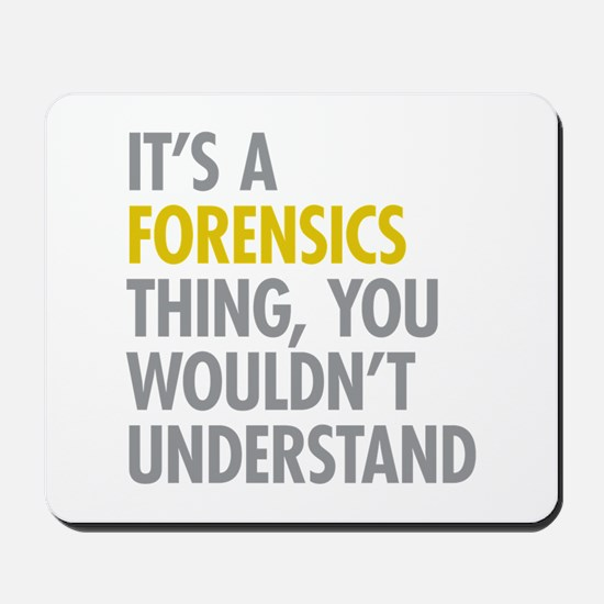 Its A Forensics Thing Mousepad