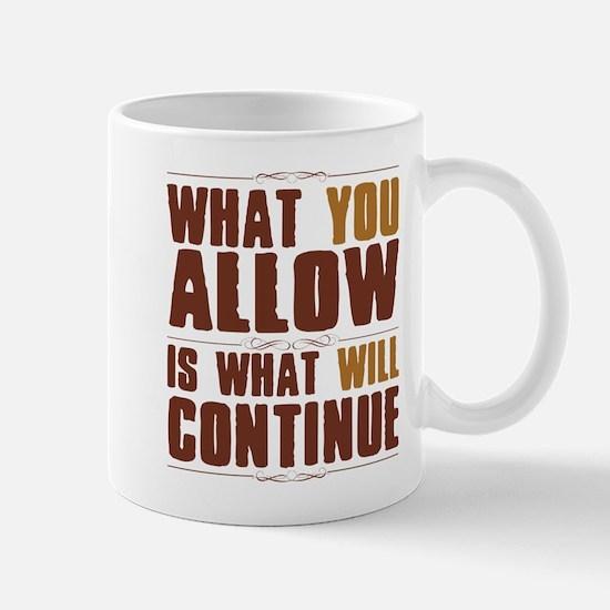 What You Allow Mug