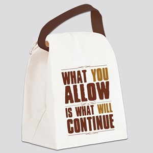 What You Allow Canvas Lunch Bag