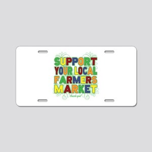 Support Your Local Farmers Aluminum License Plate