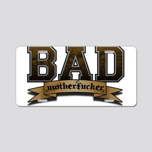 Bad Motherfucker Aluminum License Plate