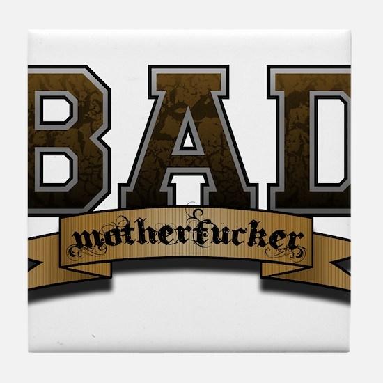 Bad Motherfucker Tile Coaster