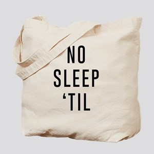 No Sleep 'Til Tote Bag
