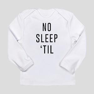 No Sleep 'Til Long Sleeve T-Shirt
