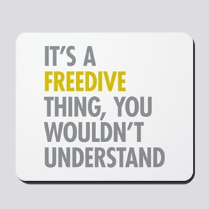 Its A Freedive Thing Mousepad