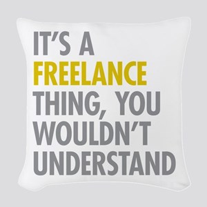 Its A Freelance Thing Woven Throw Pillow