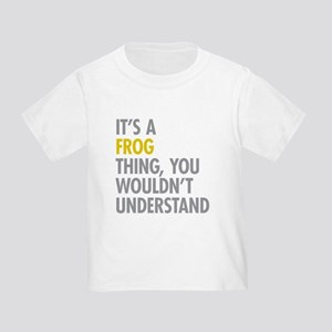 Its A Frog Thing Toddler T-Shirt