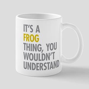 Its A Frog Thing Mug