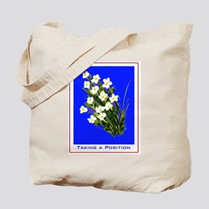 "'Taking a Position""Tote Bag"