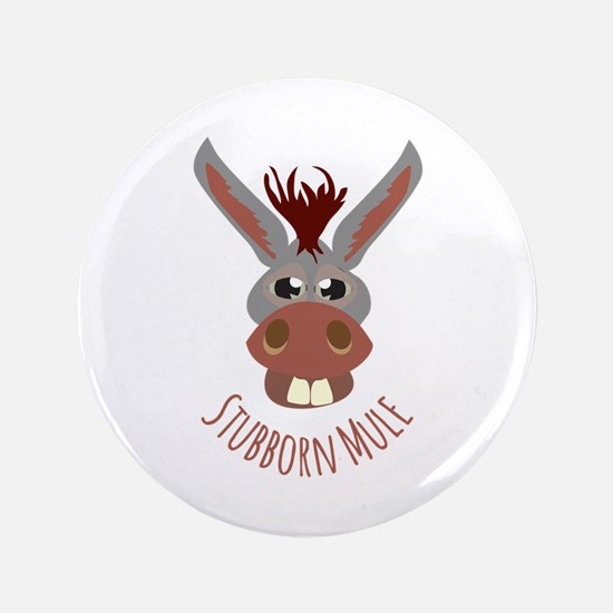 "Stubborn Mule 3.5"" Button"