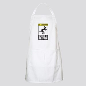 Bitches be Trippin Apron
