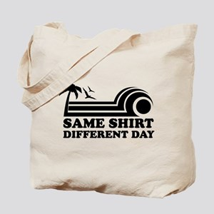 Same Shirt Different Day Tote Bag