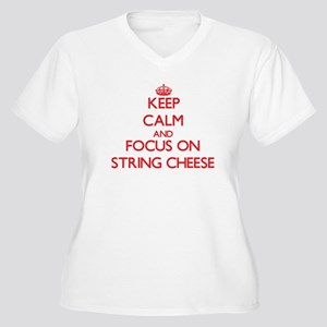Keep Calm and focus on String Cheese Plus Size T-S