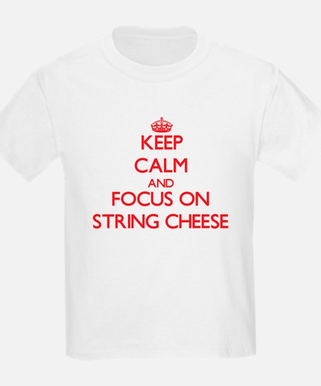Keep Calm and focus on String Cheese T-Shirt