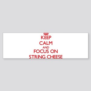Keep Calm and focus on String Cheese Bumper Sticke