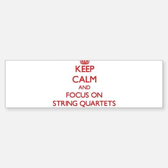 Keep Calm and focus on String Quartets Bumper Stic