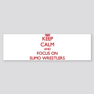 Keep Calm and focus on Sumo Wrestlers Bumper Stick