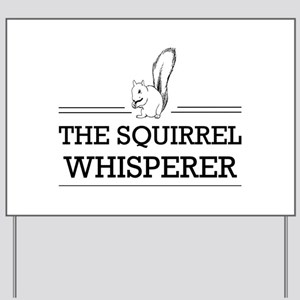 The Squirrel Whisperer Yard Sign