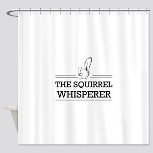 The Squirrel Whisperer Shower Curtain