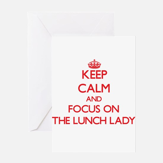 Keep Calm and focus on The Lunch Lady Greeting Car
