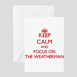 Keep Calm and focus on The Weatherman Greeting Car
