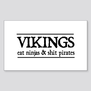 Vikings eat ninjas & shit pirates Sticker