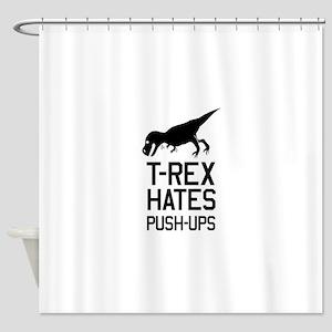 T-Rex Hates Push-Ups Shower Curtain